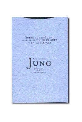 Jung. O.C. Vol. 15 Sobre el fenómeno del espíritu en el arte y la ciencia
