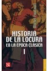 Historia de la locura en la época clásica. VOL I