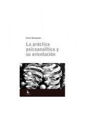 La práctica psicoanalítica y su orientación