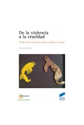De la violencia a la crueldad: ensayo sobre la interpretación, el padre y la mujer