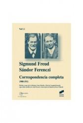 Correspondencia completa de Sigmund Freud y Sándor Ferenczi. Vol. I-1 (1908-1911)
