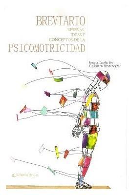 Breviario: reseñas, ideas y conceptos de la psicomotricidad