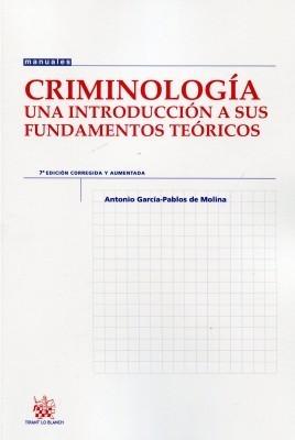 Criminología. Una introducción a sus fundamentos teóricos