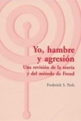 Yo, hambre y agresión : una revisión de la teoría y del método de Freud