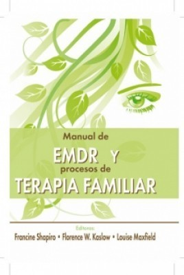 Manual del EMDR y procesos de terapia familiar
