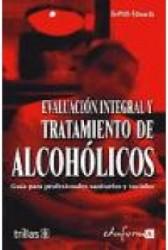 Evaluación integral y tratamiento de alcoholicos.
