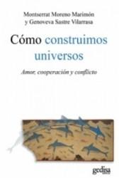 Como construimos universos. Amor,cooperación y conflicto