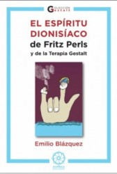 El espíritu dionisíaco de Fritz Perls y de la terapia Gestalt