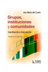 Grupos, instituciones y comunidades. Coordinación e intervención