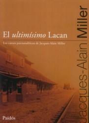El ultimísimo Lacan