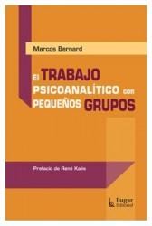 El trabajo psicoanalítico con pequeños grupos