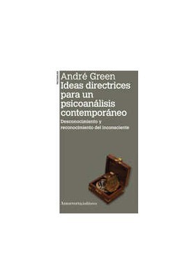 Ideas directrices para un psicoanálisis contemporáneo