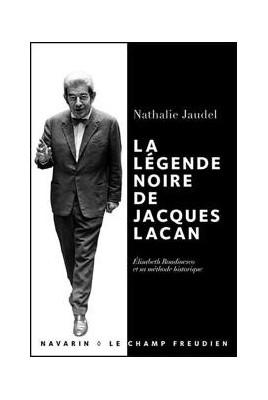 La légende noire de Jacques Lacan