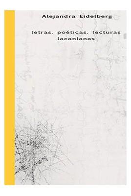 Letras. Poéticas. Lecturas lacanianas