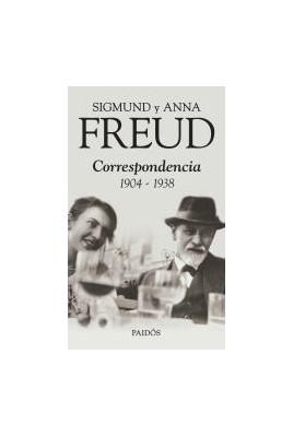 Sigmund Freud y Anna Freud. Correspondencia (1904-1938)