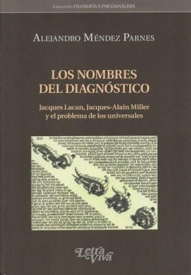 Los nombres del diagnóstico. Jacques Lacan, Jacques-Alain Miller y el problema de los universales