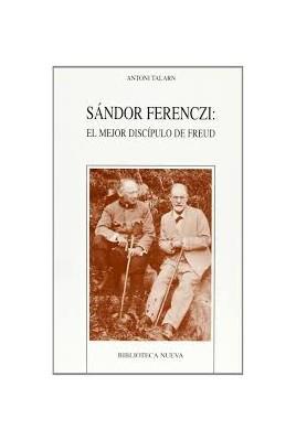 SANDOR FERENCZI: EL MEJOR DISCIPULO DE FREUD