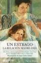 UN ESTRAGO, LA RELACION MADRE-HIJA