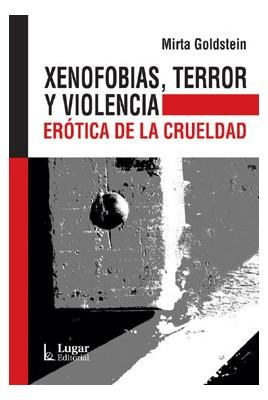 Xenofobias, terror y violencia