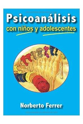 PSICOANALISIS CON NIÑOS Y ADOLESCENTES