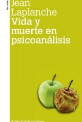 Vida y muerte en psicoanálisis (2a Ed.)