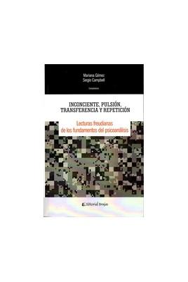 INCOCIENTE PULSION TRANSFERENCIA Y REPETICION