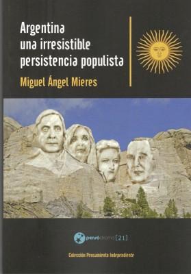Argentina una irresistible persistencia populista