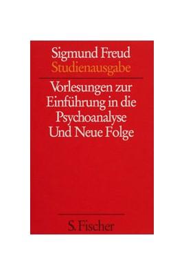 Vorlesungen zur Einführung in die Psychoanalyse / Neue Folge der Vorlesungen zur Einführung in die Psychoanalyse