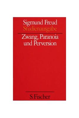 Band 7: Zwang, Paranoia und Perversion