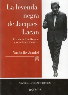 La leyenda negra de Jacques Lacan