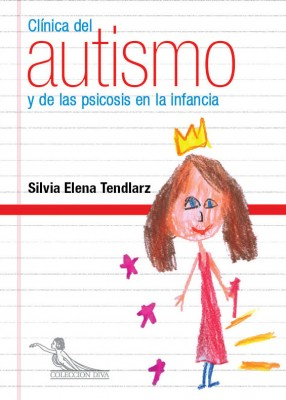Clínica del autismo y de las psicosis en la infancia