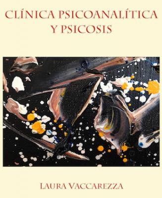 Clínica psicoanalítica y psicosis