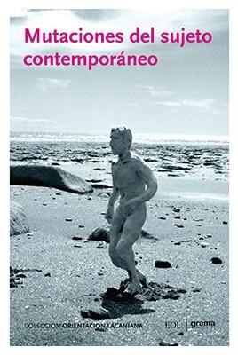 Mutaciones del sujeto contemporáneo