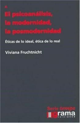El psicoanálisis, la modernidad, la posmodernidad