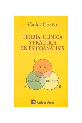 Teoría, clínica y práctica en psicoanálisis