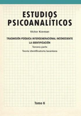 Estudios psicoanalíticos Tomo 6