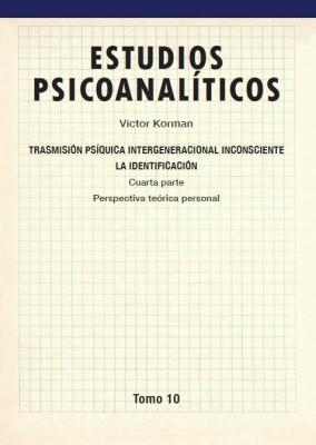 Estudios psicoanalíticos Tomo 10
