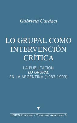 Lo grupal como intervención crítica