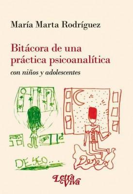 Bitácora de una práctica psicoanalítica con niños y adolescentes