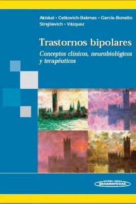 Trastornos Bipolares. Avances clínicos y terapéuticos. (edición Español)
