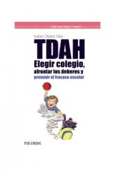 TDAH: Elegir el colegio, afrontar los deberes y prevenir el fracaso escolar