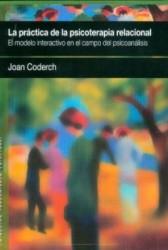 La práctica de la psicoterapia relacional. El modelo interactivo en el campo del psicoanalisis