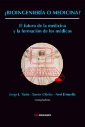 ¿Bioingeniería o medicina? El futuro de la medicina y la formación de los médicos