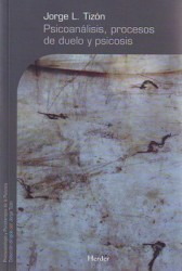 Psicoanálisis, procesos de duelo y psicosis