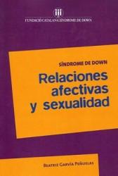 Síndrome de Down. Relaciones afectivas y sexualidad