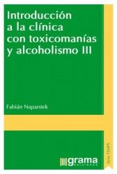 Introducción a la clínica con toxicomanías y alcoholismo III