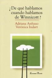 ¿De qué hablamos cuando hablamos de Winnicott?
