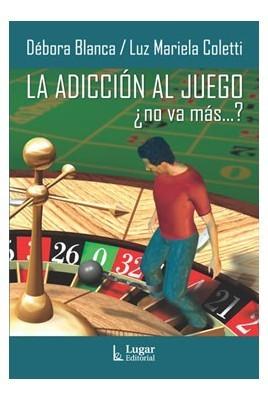 La adicción al juego. ¿No va más?