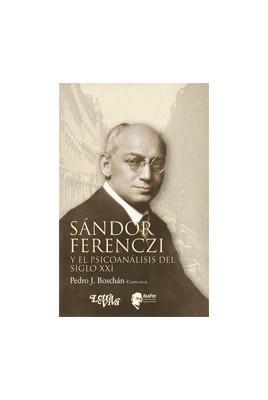 Sándor Ferenczi y el psicoanálisis del siglo XXI