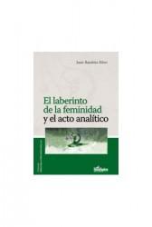 El laberinto de la feminidad y el acto analítico